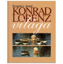 Festetics Antal: Konrad Lorenz világa
