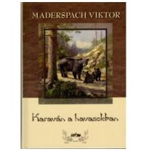 Maderspach Viktor: Karaván a havasokban