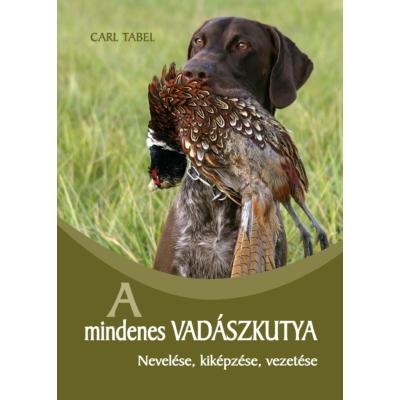Carl Tabel: A mindenes vadászkutya