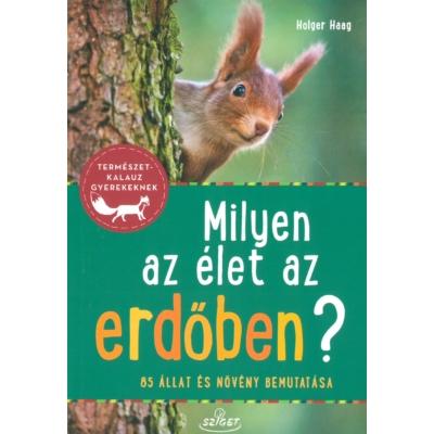 Holger Haag: Milyen az élet az erdőben?