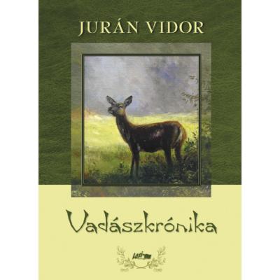 Jurán Vidor: Vadászkrónika