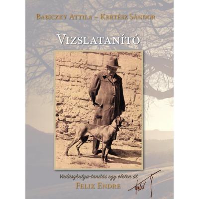 Babiczky Attila-Kertész Sándor: Vizslatanító