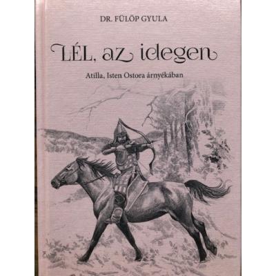 dr. Fülöp Gyula: Lél, az idegen