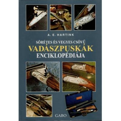 A. E. Hartink: Sörétes és vegyes csövű vadászpuskák enciklopédiája
