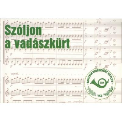 Magyar Vadászkürt Egylet: Szóljon a vadászkürt