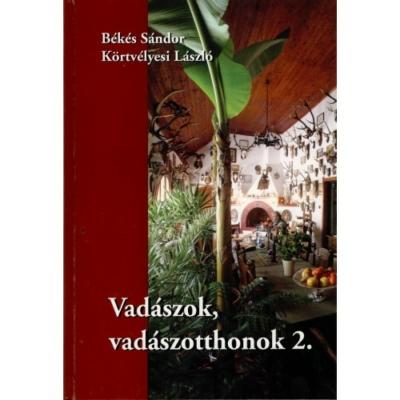 Békés Sándor: Vadászok, vadászotthonok 2.