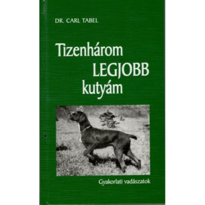 Carl Tabel: Tizenhárom legjobb kutyám