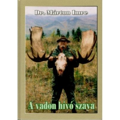 Dr. Márton Imre: A vadon hívó szava