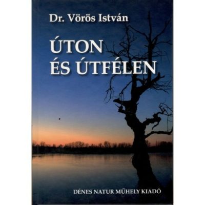 Dr. Vörös István: Úton és útfélen