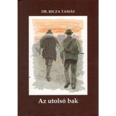 Dr. Ricza Tamás: Az utolsó bak