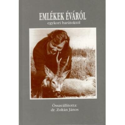 dr. Zoltán János: Emlékek Éváról egykori barátoktól