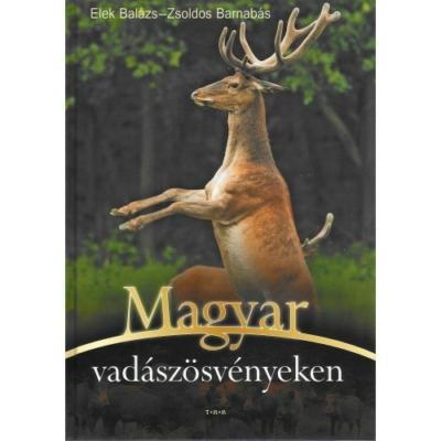 Elek Balázs-Zsoldos Barnabás: Magyar vadászösvényeken