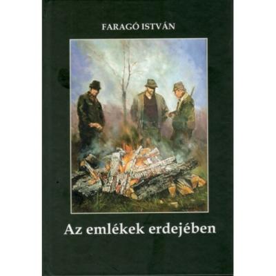 dr. Faragó István: Az emlékek erdejében