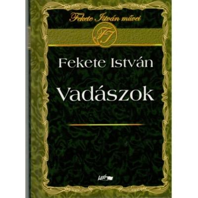 Fekete István: Vadászok