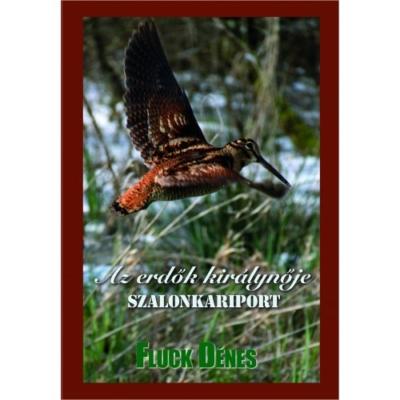 Fluck Dénes: Az erdők királynője Szalonkariport