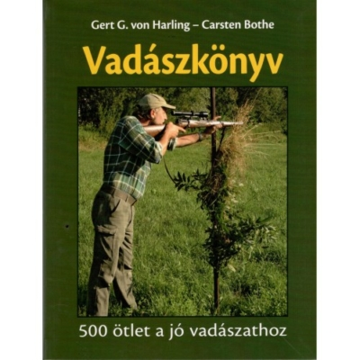 Gert G. von Harling-Carsten Bothe: Vadászkönyv