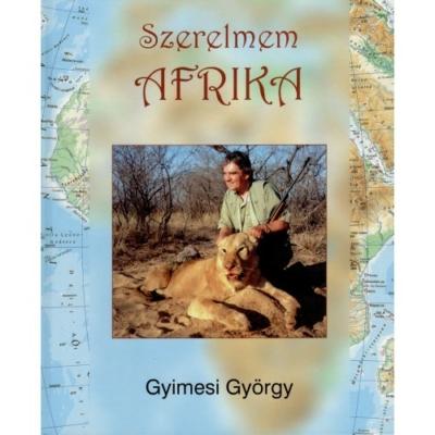 Gyimesi György: Szerelmem Afrika