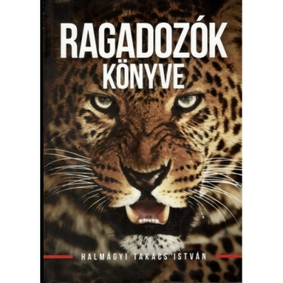 Halmágyi Takács István: Ragadozók könyve
