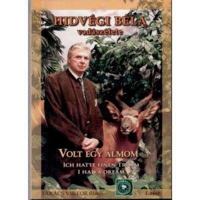 Hidvégi Béla: Volt egy álmom 1. DVD