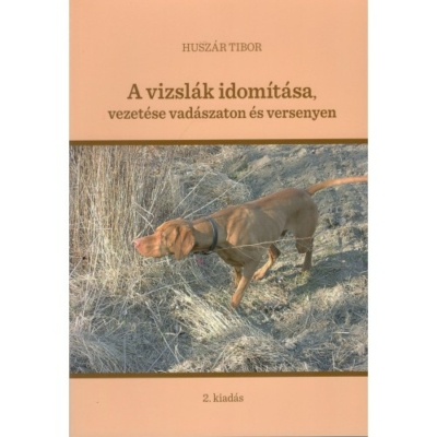 Huszár Tibor: A vizslák idomítása