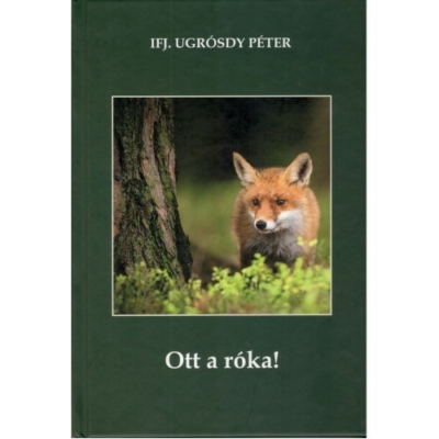 Ifj. Ugrósdy Péter: Ott a róka!