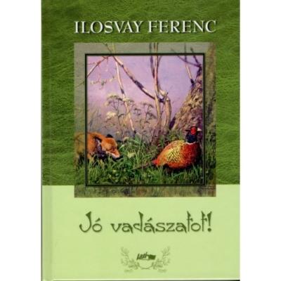 Ilosvay Ferenc: Jó vadászatot!