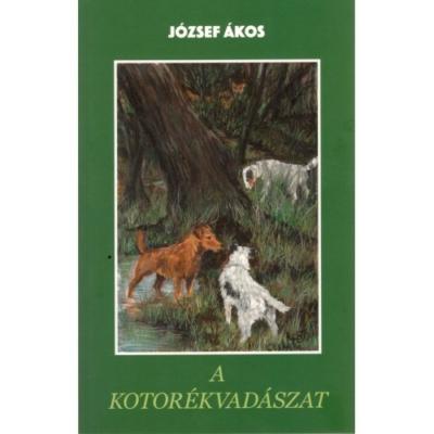József Ákos: A kotorékvadászat