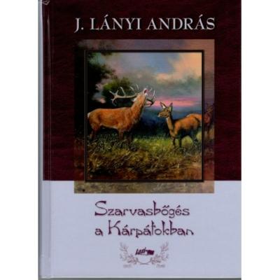J. Lányi András: Szarvasbőgés a Kárpátokban