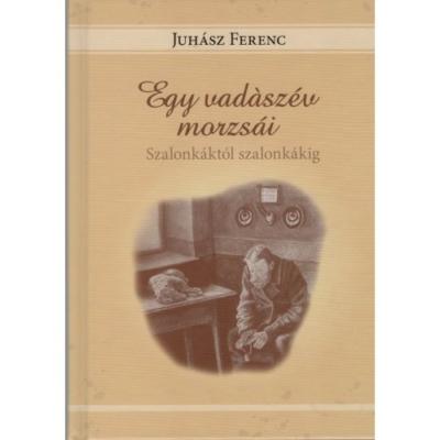 Juhász Ferenc: Egy vadászév morzsái