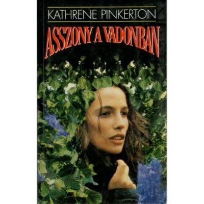 Kathrene Pinkerton: Asszony a vadonban