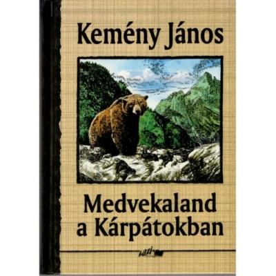 Kemény János: Medvekaland a Kárpátokban