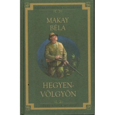 Makay Béla: Hegyen-völgyön