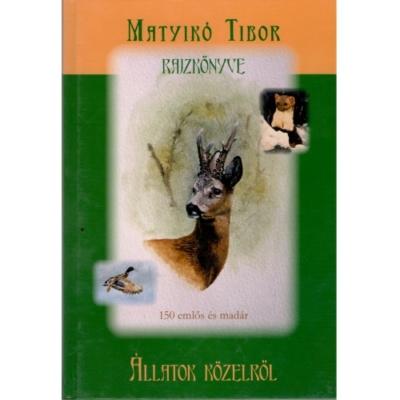 Matyikó Tibor: Állatok közelről