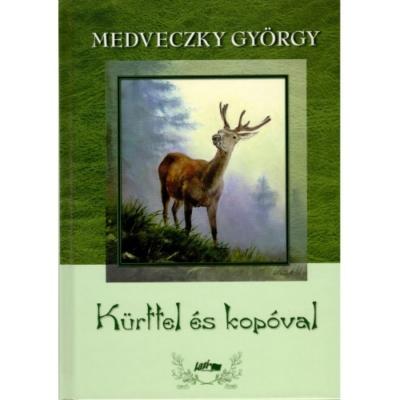 Medveczky György: Kürttel és kopóval