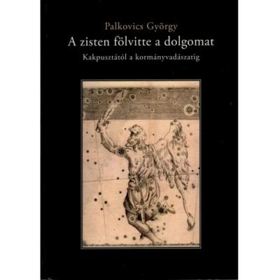 Palkovics György: A zisten fölvitte a dolgomat