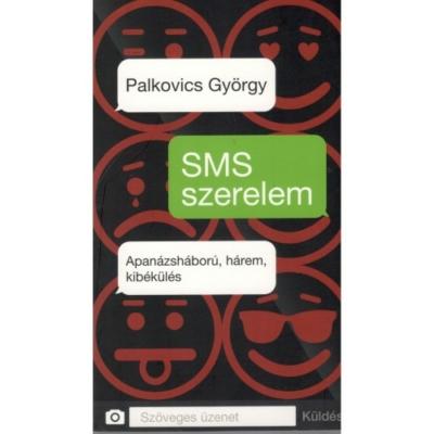 Palkovics György: SMS szerelem