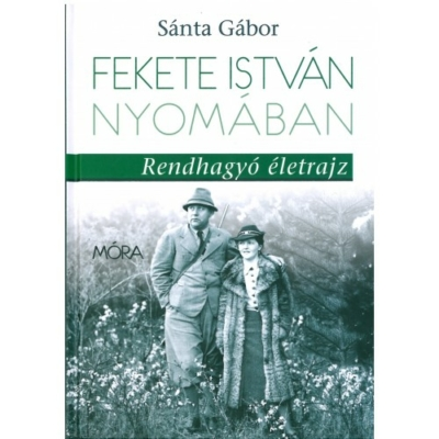 Sánta Gábor: Fekete István nyomában