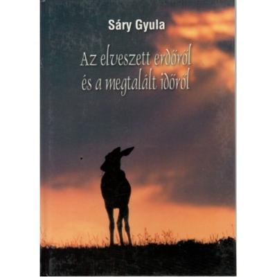 Sáry Gyula: Az elveszett erdőről és a megtalált időről