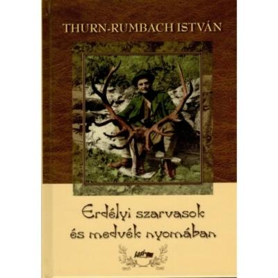 Thurn-Rumbach István: Erdélyi szarvasok és medvék nyomában