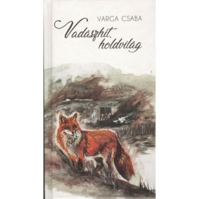 Varga Csaba: Vadászhit, holdvilág