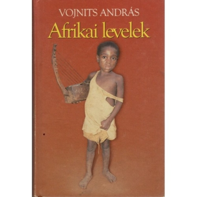 Vojnits András: Afrikai levelek