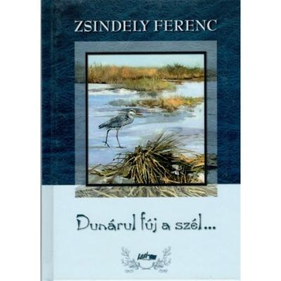 Zsindely Ferenc: Dunárul fúj a szél...