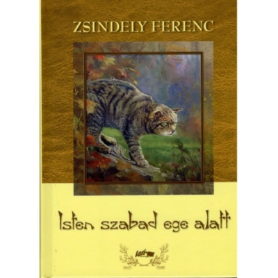 Zsindely Ferenc: Isten szabad ege alatt